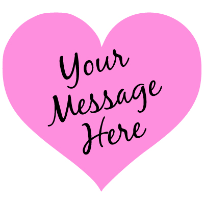 """pink heart with black script """"Your Message Here"""""""